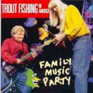Trout_Fishing_In_America-Family_Music_Party-04-Count_On_Me