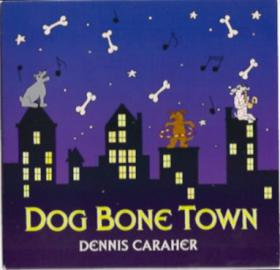 Dennis_Caraher-Dog_Bone_Town-09-Time_To_Go_To_Bed