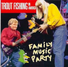 Trout_Fishing_In_America-Family_Music_Party-14-Back_When_I_Could_Fly