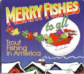 Trout_Fishing_In_America-Merry_Fishes_To_All-08-I_Got_A_Cheese_Log